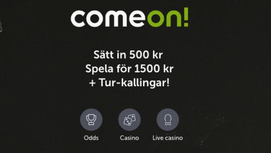 Sätt in 500kr hos ComeOn få 1500kr att spela med + Tur-kallingar