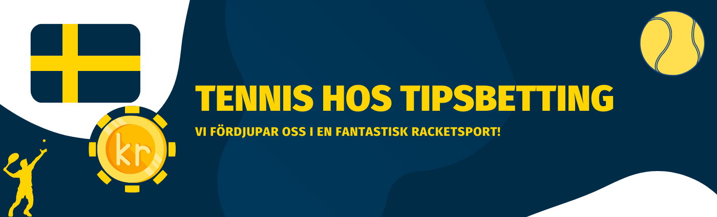 Tennis hos Tipsbetting 2021. Spela på Tennis i Sverige. Lär dig mer om sporten med oss och hitta just ditt spelbolag som vi kan rekommendera!