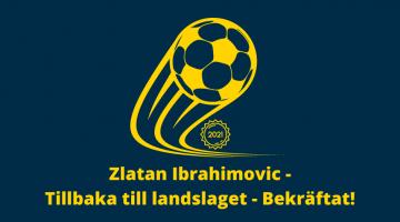 Zlatan till Svenska Landslaget - Bekräftat! Det var på tiden för comeback! Redan uttagen till VM-kval matcherna i mars! Riktigt kul!